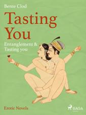 Tasting You: Entanglement & Tasting you: Volume 2