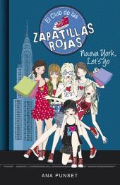 Nueva York, Let's Go (El Club de las Zapatillas Rojas 10)