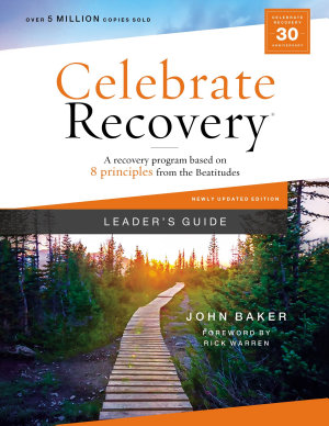 Celebrate Recovery Updated Leader s Guide