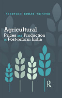 Agricultural Prices and Production in Post reform India PDF