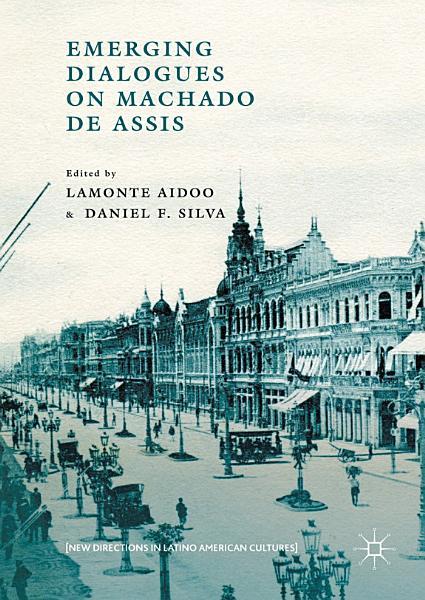 Download Emerging Dialogues on Machado de Assis Book