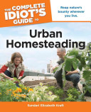 The Complete Idiot s Guide to Urban Homesteading