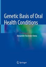 Genetic Basis of Oral Health Conditions
