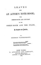 Leaves from an actor's note-book; with reminiscences and chit-chat of the green-room and the stage, in England and America
