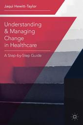 Understanding and Managing Change in Healthcare: A Step-by-Step Guide