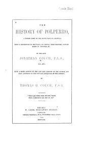 The History of Polperro: A Fishing Town on the South Coast of Cornwall, Being a Description of the Place, Its People, Their Manners, Customs, Modes of Industry, &c