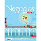 Negocios ProMéxico Mayo: The Pacific Alliance and the Latin American Integration