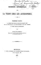 Recherches experimentales sur la vision chez les arthropodes: Parties1à5