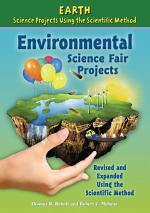Environmental Science Fair Projects, Using the Scientific Method