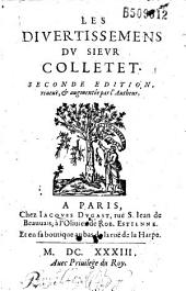 Les Divertissemens du sieur Colletet. Seconde edition reueuë, et augmentée par l'Autheur (Vers de N. Frenicle et Du Ryer)
