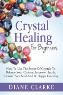 Crystal Healing for Beginners