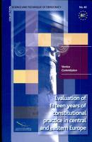 Evaluation of Fifteen Years of Constitutional Practice in Central and Eastern Europe PDF