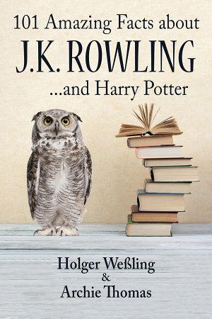 101 Amazing Facts about J K  Rowling PDF
