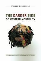 The Darker Side of Western Modernity PDF