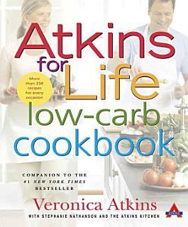 Atkins for Life Low Carb Cookbook Book