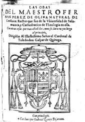 Las obras del Maestro Fernan Perez de Oliua natural de Cordoua ...: con otras cosas que van añadidas como se dara razon luego al principio ...
