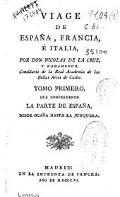 Viage [sic] de España, Francia, é Italia: Que comprehende la parte de España desde Ocaña hasta La Junquera.... [y otras obras], Volumen 1