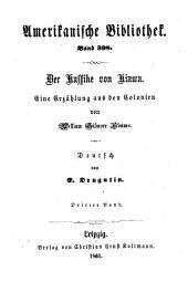 Der Kassike von Kiawa: Ein Roman aus den Kolonien von William Gilmore Simms. Deutsch von E. Drugulin, Band 3