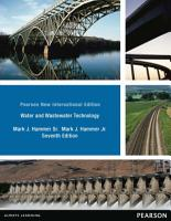 Water and Wastewater Technology  Pearson New International Edition PDF