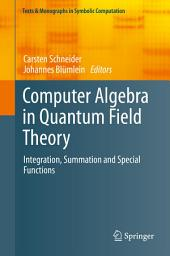 Computer Algebra in Quantum Field Theory: Integration, Summation and Special Functions