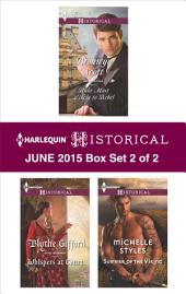 Harlequin Historical June 2015 - Box Set 2 of 2: Rake Most Likely to Rebel\Whispers at Court\Summer of the Viking
