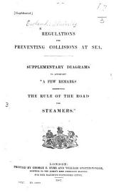 "Regulations for Preventing Collisions at Sea. Supplementary diagrams to accompany ""A few remarks respecting the rule of the road for steamers."""