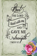 But the Lord Stood with Me and Gave Me Strength 2 Timothy 4 PDF