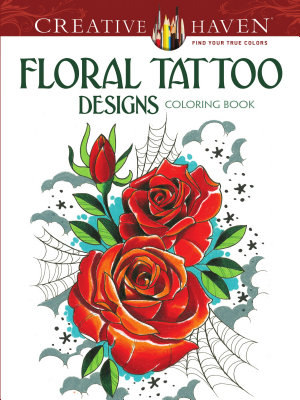 Creative Haven Floral Tattoo Designs Coloring Book PDF