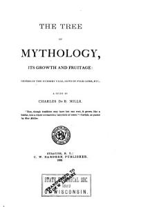The Tree of Mythology  Its Growth and Fruitage PDF