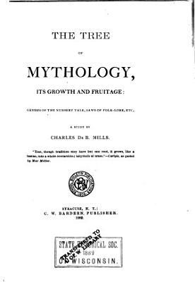 The Tree of Mythology  Its Growth and Fruitage PDF