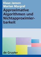 Approximative Algorithmen und Nichtapproximierbarkeit PDF