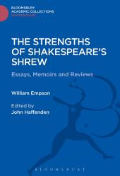 The Strengths of Shakespeare's Shrew: Essays, Memoirs and Reviews