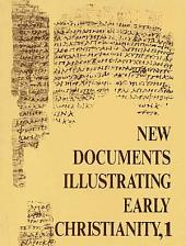 New Documents Illustrating Early Christianity, 1: A Review of the Greek Inscriptions and Papyri Published in 1976