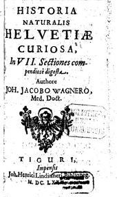 Historia naturalis Helvetiae