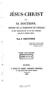 Jésus-Christ et sa doctrine: Histoire de la naissance de l'église, de son organisation et de ses progrès pendant le premier siècle, Volume2