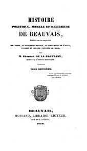 Histoire politique, morale et religieuse de Beauvais. 2 tom. (Histoire de la Ville de Beauvais, depuis le 14e siècle par C. L. Doyen, pour faire suite à l'histoire politique, ... de M. E. de la Fontaine. 2 tom.).