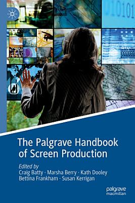 The Palgrave Handbook of Screen Production PDF