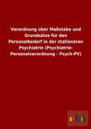 Verordnung   ber Ma  st  be und Grunds  tze f  r den Personalbedarf in der station  ren Psychiatrie  Psychiatrie  Personalverordnung   Psych PV  PDF