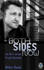 Both Sides Now: One Man's Journey Through Womanhood