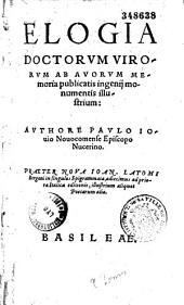 Elogia doctorum virorum... Authore Paulo Iovio... Praeter Nova Ioan. Latomi Bergani in singulos Epigrammata...