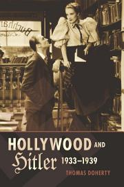 Hollywood And Hitler  1933 1939