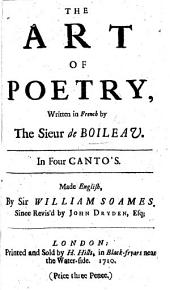 The art of poetry ... made English by Sir William Soames . In verse. Revised by John Dryden