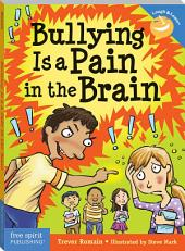 Bullying Is a Pain in the Brain