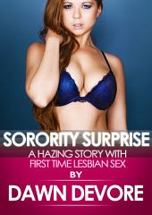 Sorority Surprise: A Hazing Story with First Lesbian Sex
