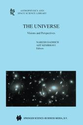 The Universe: Visions and Perspectives