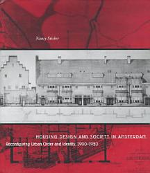 Housing Design and Society in Amsterdam PDF