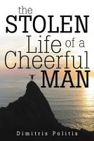 The Stolen Life of a Cheerful Man PDF
