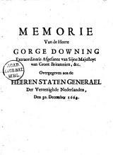 Memorie van de heere Gorge[!] Downing [...]. Overgegeven aen de heeren Staten Generael der Vereenighde Nederlanden, den 30. december 1664