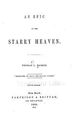 An epic of the starry heaven: By Thomas L. Harris ...