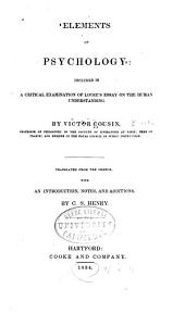 Elements of Psychology,: Included in a Critical Examination of Locke's Essay on the Human Understanding